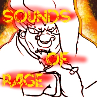 SOUNDS ♫ OF RAGE