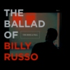 THE BALLAD OF BILLY RUSSO