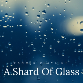 A Shard Of Glass