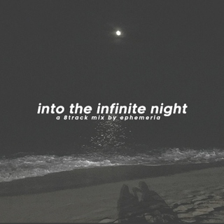 into the infinite night