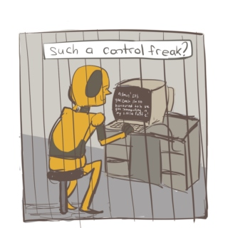 who would want to be such a control freak?