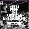 Notes from the American Underground