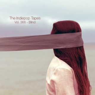 The Indiepop Tapes, Vol. 366: Blind