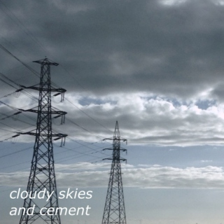 cloudy skies and cement