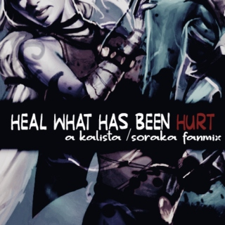 heal what has been hurt