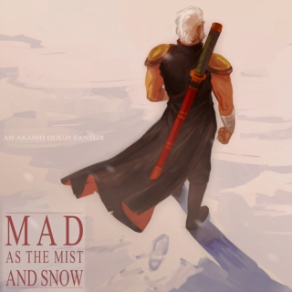 Mad As The Mist And Snow