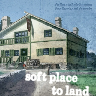 soft place to land - FMA:B mix