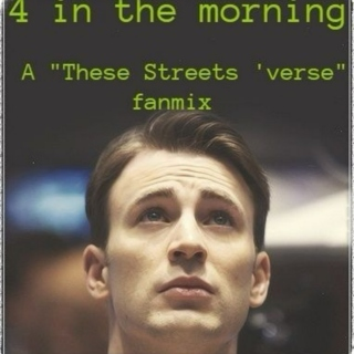 "4 in the morning - A ""These Streets 'verse"" fanmix"