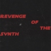 REVENGE OF THE SYNTH