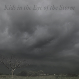 Kids in the Eye of the Storm