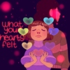 what your hearts felt
