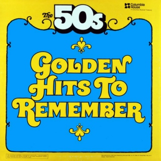 The 50's: Golden Hits to Remember