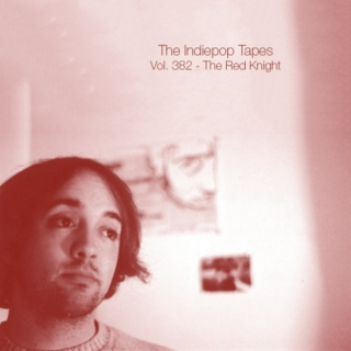 The Indiepop Tapes, Vol. 382: The Red Knight