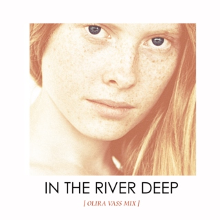 In the river deep