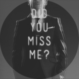 DID YOU MISS ME?