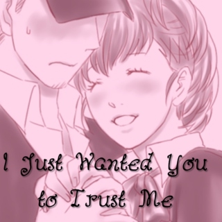 I Just Wanted You to Trust Me