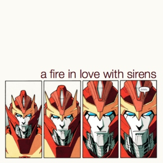 rodimus // a fire in love with sirens