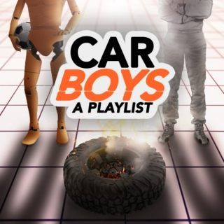 Car Boys: A Playlist