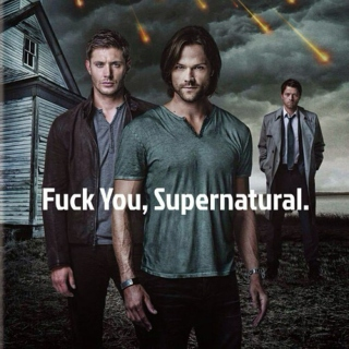 Fuck You, Supernatural.