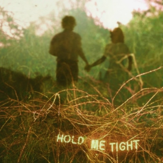 hold me tight; for jane