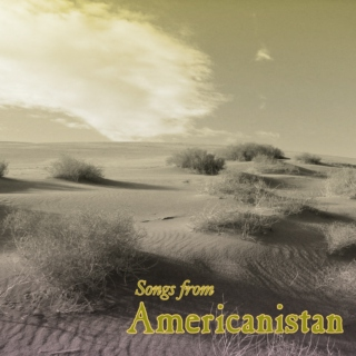 Songs from Americanistan