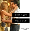 just once with you
