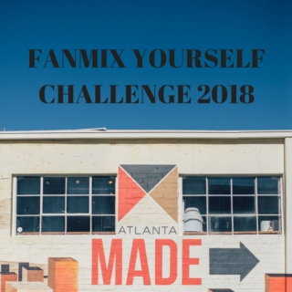 fanmix yourself challenge - 2018 ed.