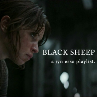 BLACK SHEEP (a jyn erso mix)