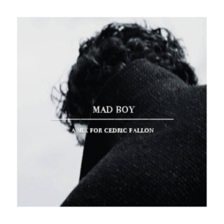 mad boy | a mix for cedric fallon