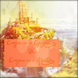 Emperor's Epiphany & Empress' Ability