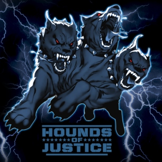 Hounds Of Justice.