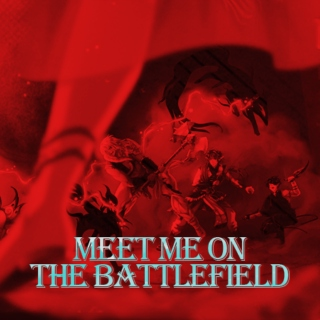 Meet Me On The Battlfield