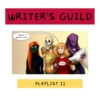 Writer's Guild - The Playlist II