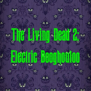 The Living Dead 2, Electric Booghouloo