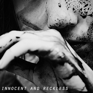 innocent and reckless