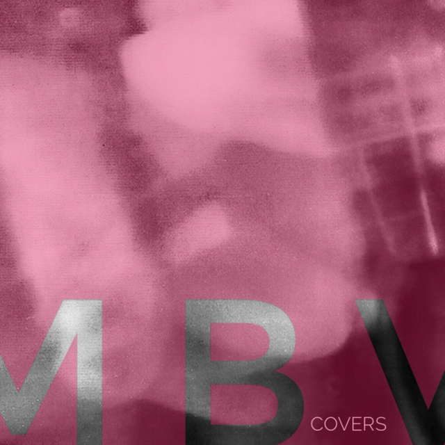 Covers - MBV