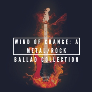 Wind of Change: A Metal/Rock Ballad Collection