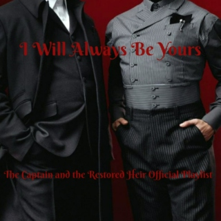 I Will Always Be Yours - The Captain and the Restored Heir Official Playlist