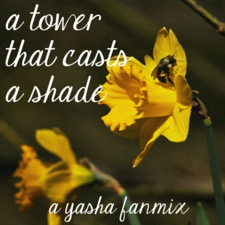a tower that casts a shade - a yasha fanmix
