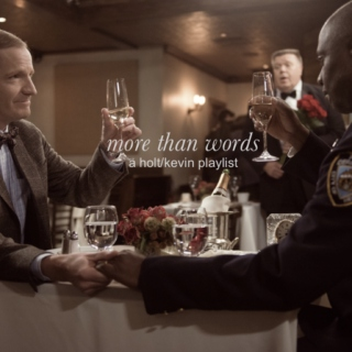 More Than Words ~ a Holt/Kevin playlist