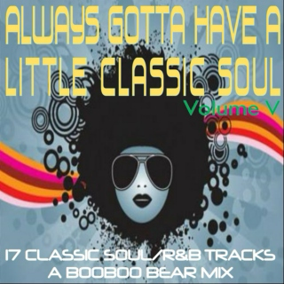 Always Gotta Have A Little Classic Soul V