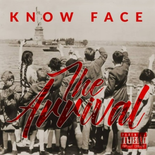 Know Face - The Arrival