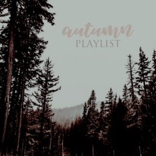 autumn; playlist