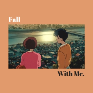 fall with me.