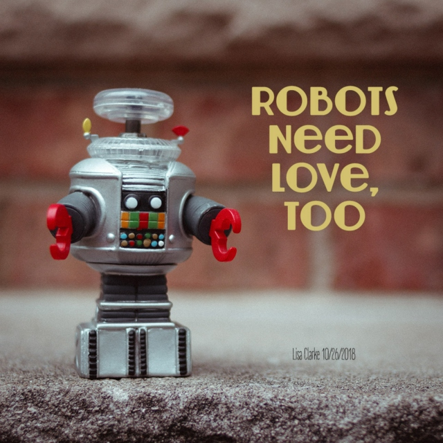 Robots Need Love, Too