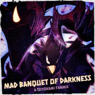 mad banquet of darkness