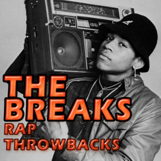 The Breaks (Rap Throwbacks)