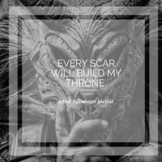 every scar will build my throne