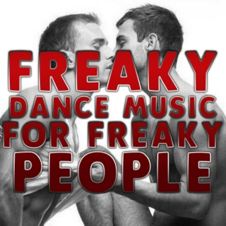Freaky Dance Music For Freaky People