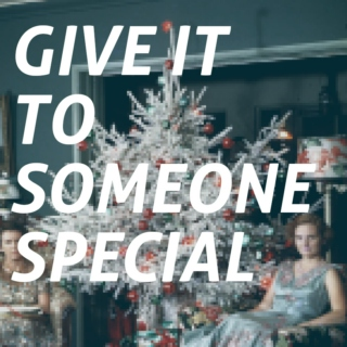 Give It To Someone Special
